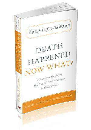 Grieving Forward Book: Death Happens, Now What?